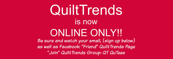 Quilt Trends Now Closed